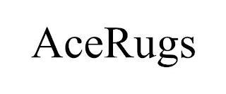 ACERUGS trademark