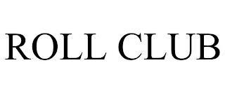 ROLL CLUB trademark