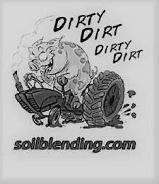 DIRTY DIRT DIRTY DIRT SOILBLENDING.COM trademark