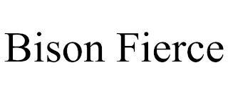 BISON FIERCE trademark