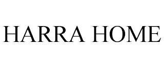 HARRA HOME trademark