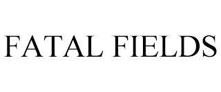 FATAL FIELDS trademark