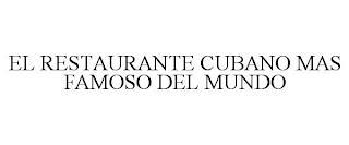 EL RESTAURANTE CUBANO MAS FAMOSO DEL MUNDO trademark