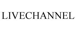 LIVECHANNEL trademark