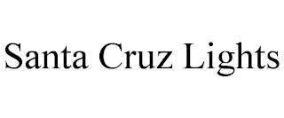 SANTA CRUZ LIGHTS trademark