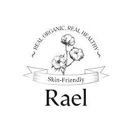 REAL ORGANIC, REAL HEALTHY SKIN-FRIENDLY RAEL trademark