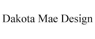 DAKOTA MAE DESIGN trademark