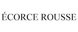 ÉCORCE ROUSSE trademark