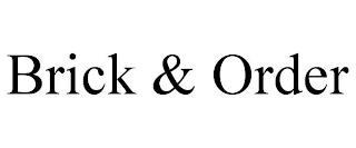 BRICK & ORDER trademark