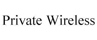 PRIVATE WIRELESS trademark