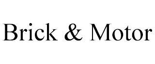 BRICK & MOTOR trademark