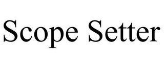 SCOPE SETTER trademark