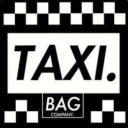 TAXI. BAG COMPANY. trademark