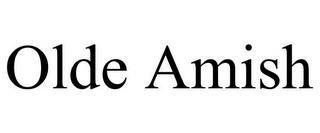 OLDE AMISH trademark