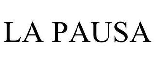 LA PAUSA trademark