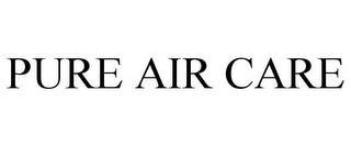 PURE AIR CARE trademark