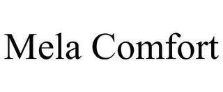 MELA COMFORT trademark