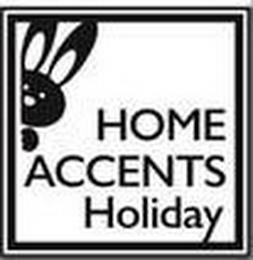 HOME ACCENTS HOLIDAY trademark