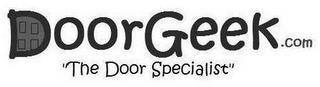 """DOOR GEEK.COM """"THE DOOR SPECIALIST"""" trademark"""