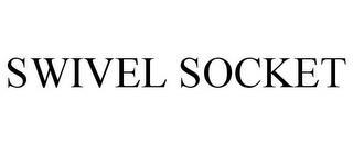 SWIVEL SOCKET trademark