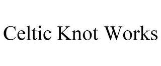 CELTIC KNOT WORKS trademark