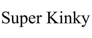 SUPER KINKY trademark