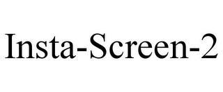 INSTA-SCREEN-2 trademark