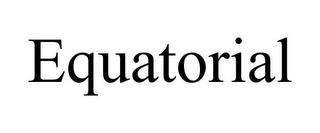 EQUATORIAL trademark