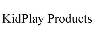 KIDPLAY PRODUCTS trademark