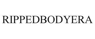 RIPPEDBODYERA trademark
