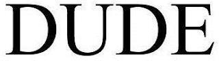 DUDE trademark