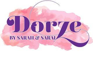 DORZE BY SARAH & SARAI trademark