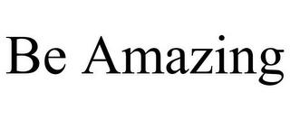 BE AMAZING trademark