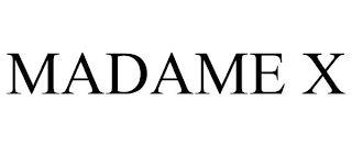 MADAME X trademark