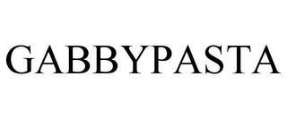 GABBYPASTA trademark