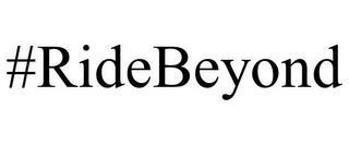 #RIDEBEYOND trademark