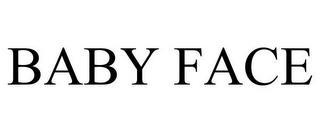 BABY FACE trademark