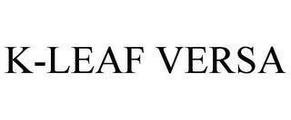 K-LEAF VERSA trademark