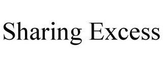 SHARING EXCESS trademark