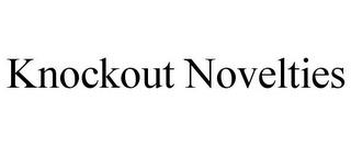 KNOCKOUT NOVELTIES trademark