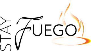 STAY FUEGO trademark