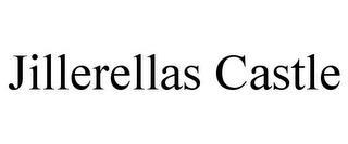 JILLERELLAS CASTLE trademark