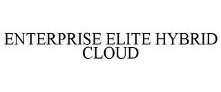ENTERPRISE ELITE HYBRID CLOUD trademark