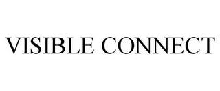 VISIBLE CONNECT trademark