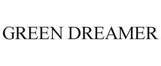 GREEN DREAMER trademark