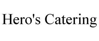 HERO'S CATERING trademark