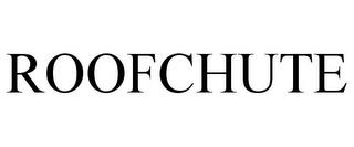 ROOFCHUTE trademark