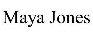 MAYA JONES trademark
