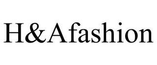 H&AFASHION trademark