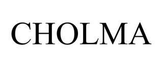CHOLMA trademark